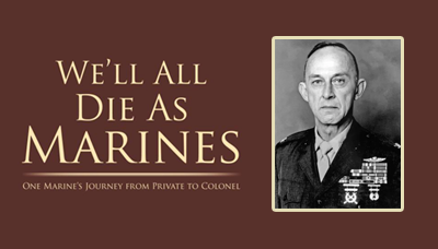We'll All Die As Marines