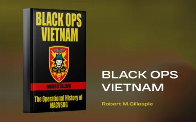 Black Ops Vietnam By Robert M. Gillespie